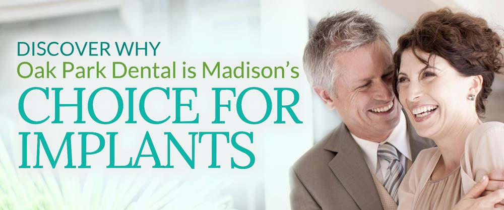 Discover Why Oak Park Dental is Madison's Choice for Implants